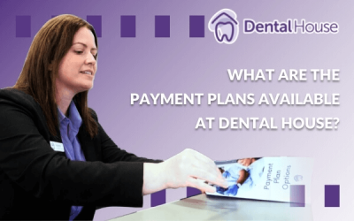 What Are The Payment Plans Available At Dental House?